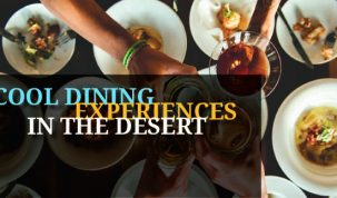 Cool Desert Dining Experiences